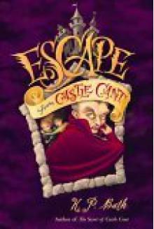 Escape from Castle Cant - K.P. Bath, Leah Palmer Preiss