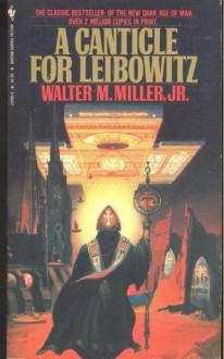 A Canticle for Liebowitz - Walter M. Miller Jr.