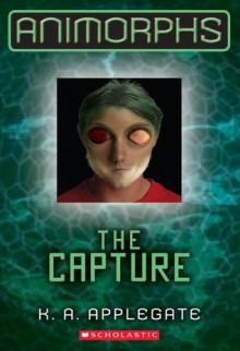 Animorphs #6: The Capture - K.A. Applegate