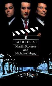 Goodfellas: Screenplay - Martin Scorsese, Nicholas Pileggi