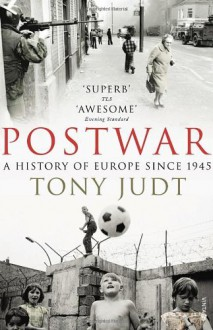 [ Postwar A History Of Europe Since 1945 ] By Judt, Tony ( Author ) Jun-2010 [ Paperback ] Postwar A History of Europe Since 1945 - Tony Judt
