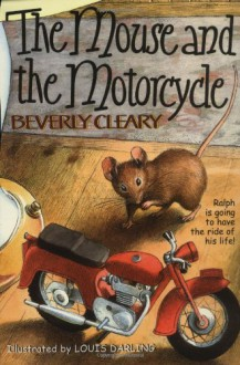 The Mouse and the Motorcycle - Tracy Dockray,Louis Darling,Beverly Cleary