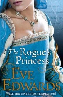 The Rogue's Princess - Eve Edwards