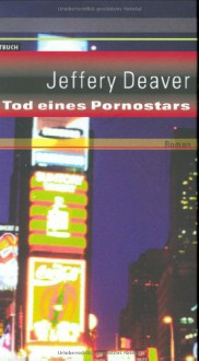 Tod eines Pornostars - Jeffery Deaver, Gerold Hens