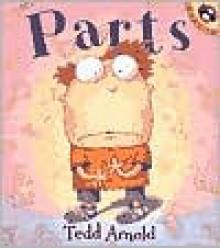 Parts - Tedd Arnold