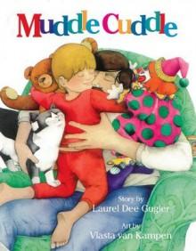 Muddle Cuddle - Laurel Dee Gugler, Vlasta Van Kampen