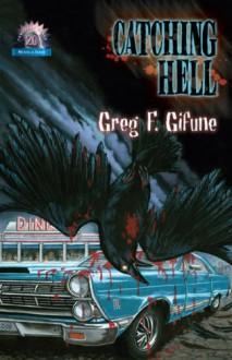 Catching Hell - Greg F. Gifune, Jill Bauman