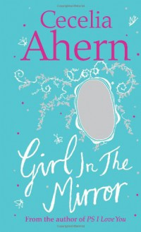 Girl in the Mirror - Cecelia Ahern