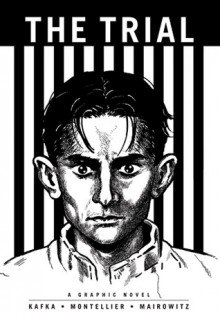 The Trial (Illustrated Classics): A Graphic Novel - David Zane Mairowitz, Franz Kafka, Chantal Montellier
