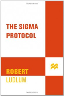 The Sigma Protocol - Robert Ludlum