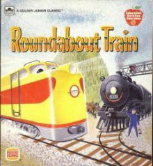 Roundabout Train - Betty Ren Wright,Charles Clement