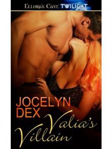 Valia's Villain - Jocelyn Dex