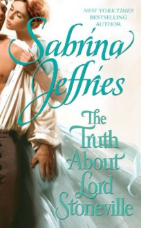 The Truth About Lord Stoneville (The Hellions of Halstead Hall) - Sabrina Jeffries