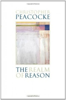 The Realm of Reason - Christopher Peacocke