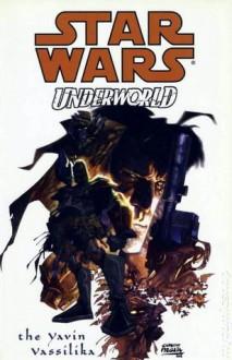 Star Wars: Underworld - The Yavin Vassilika - Mike Kennedy, Carlos Meglia