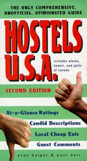 Hostels U.S.A.: The Only Comprehensive, Unofficial, Opinionated Guide - Evan Halper, Paul Karr