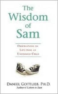 The Wisdom of Sam - Daniel Gottlieb