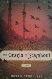 The Oracle of Stamboul (Advance Reader's Edition) - Michael David Lukas