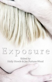 Exposure. Edited by Holly Howitt and Jan Fortune-Wood - Howitt, Jan Fortune-Wood, K.A. Laity