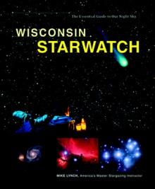 Wisconsin Starwatch - Mike Lynch