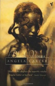 Black Venus - Angela Carter