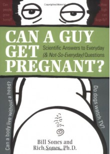Can a Guy Get Pregnant? - Bill Sones, Rich Sones
