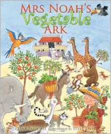 Mrs Noah's Vegetable Ark - Elena Pasquali, Steve Lavis (Illustrator)