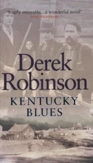 Kentucky Blues (Cassell Military Paperbacks) - Derek Robinson