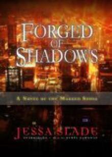 Forged of Shadows: A Novel of the Marked Souls - Jessa Slade, Renée Raudman