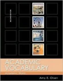 Academic Vocabulary: Academic Words - Amy E. Olsen