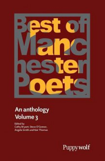 Best of Manchester Poets, Volume 3 - Cathy Bryant, Angela Smith, Steve O'Connor