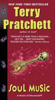 Soul Music: A Novel of Discworld - Terry Pratchett