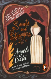 Saints and Strangers - Angela Carter