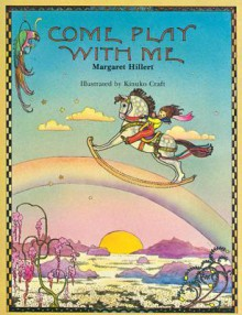 Come Play With Me - Margaret Hillert,K.Y. Craft