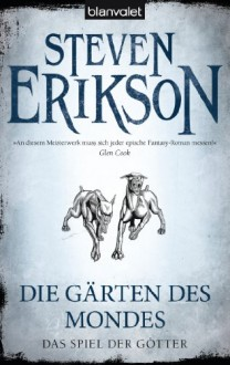 Die Gärten des Mondes (Das Spiel der Götter, #1) - Tim Straetmann,Steven Erikson
