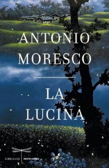 La lucina - Antonio Moresco