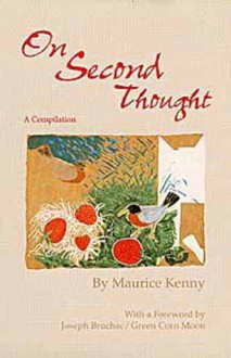 On Second Thought: A Compilation - Maurice Kenny, Joseph Bruchac