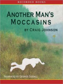 Another Man's Moccasins - George Guidall,Craig Johnson