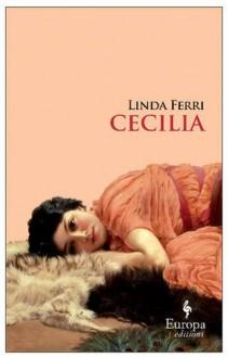 Cecilia - Linda Ferri, Ann Goldstein