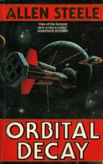 Orbital Decay - ALLEN STEELE