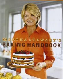 Martha Stewart's Baking Handbook - Martha Stewart