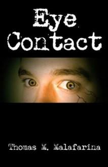 Eye Contact - Thomas Malafarina
