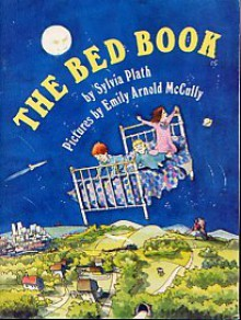 The Bed Book - Sylvia Plath, Emily Arnold McCully