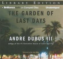 The Garden of Last Days - Andre Dubus III, Dan John Miller