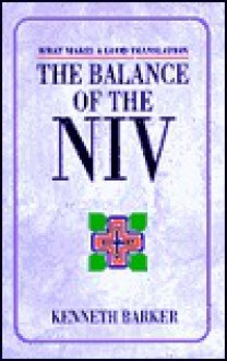 The Balance Of The Niv: What Makes A Good Translation - Kenneth L. Barker