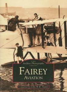 Fairey Aviation - John W.R. Taylor