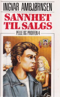 Sannhet til salgs - Ingvar Ambjørnsen
