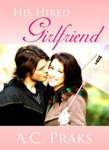 His Hired Girlfriend - A.C. Praks