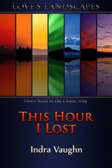This Hour I Lost - Indra Vaughn