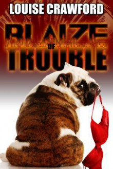 Blaize of Trouble - Louise Crawford
